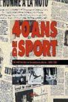 40 Ans De Sport Les Meilleurs Textes, Les Meilleures Photos... 1958-1998