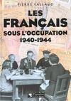 Les Francais Sous L'Occupation 1940-1944