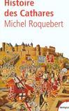Histoire Des Cathares Heresie, Croisade, Inquisition Du Xie Au Xive Siecle