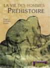 La vie des hommes de la prehistoire