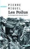 Les poilus ; le carnage de la grande guerre