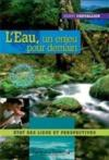 Livres - L'eau, un enjeu pour demain ; tat des lieux et perspectives