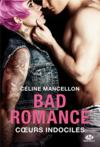 Bad romance T.2 ; coeurs indociles