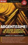Argentissime, Le Guide Complet De Vos Placements (Edition 2008)
