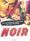 L'Art Du Film Noir ; Les Affiches De L'Age D'Or Du Film Policier