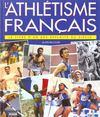 Exploits De L'Athletisme Francais 2000