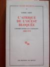 L'Afrique de l'Ouest bloquée: l'économie politique de la colonisation, 1880-1970.
