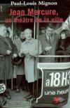 Jean Mercure, un theatre de la ville