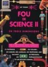 Fou De Science (2). En Trois Dimensions