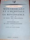 Montherlant et l'héritage de la Renaissance, suivi de Le sang des Malatesta et Montherlant et les généalogistes par L. de Saint-Pierre.
