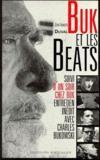 Buk et les beats ; un soir chez Buk, entretien inédit avec Charles Bukowski