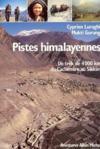Pistes himalayennes. un trek de 4000 kilomètres du Cachemire au Sikkim