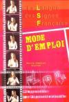 La LSF mode d'emploi ; grammaire de la LSF