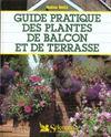 Guide Pratique Des Plantes De Balcon Et De Terrasse