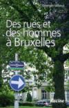 Des Rues Et Des Hommes A Bruxelles