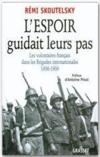 L'espoir guidait leurs pas ; les volontaires français dans les brigades internationales 1936-1939