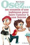 OSEZ ; les conseils d'une lesbienne pour faire l'amour à une femme
