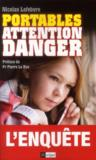 Livres - Portables ; attention danger