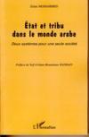 État et tribu dans le monde arabe ; deux systèmes pour une seule société