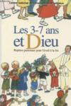Les 3-7 ans et Dieu ; repères pastoraux pour l'éveil à la foi