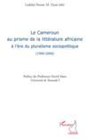 Cameroun au prisme de la littérature africaine a l'ère du pluralisme sociopolitique (1990-2006)