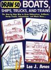 Livres - Draw 50 Boats, Ships, Trucks And Trains