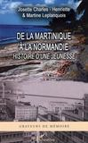 Livres - De La Martinique A La Normandie ; Histoire D'Une Jeunesse