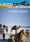 DVD &amp; Blu-ray - Des Trains Pas Comme Les Autres - Ethiopie / Djibouti