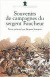 Souvenirs De Campagnes Du Sergent Faucheur Fourrier Dans La Grande Armee