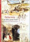 Delacroix ; une fête pour l'oeil