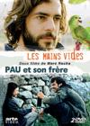 DVD &amp; Blu-ray - Les Mains Vides + Pau Et Son Frre