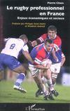 Le Rugby Professionnel En France ; Enjeux Economiques Et Sociaux
