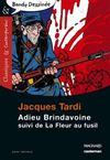 Livres - Adieu Brindavoine ; La Fleur Au Fusil