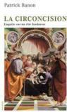 La circoncision ; enquête sur un rite fondateur
