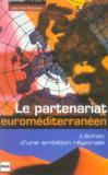 Le partenariat euroméditerraneen ; l'échec d'une ambition régionale