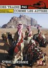 DVD &amp; Blu-ray - Des Trains Pas Comme Les Autres - Syrie / Jordanie