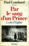 Par le sang d'un prince ; le duc d'Enghien