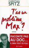 T'As Un Probleme Max