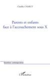 Parents et enfants face à l'accouchement sous X