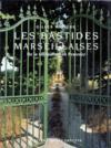 Les bastides marseillaises ; de la villégiature en Provence