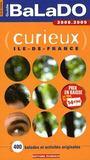 Guide Balado ; Curieux Ile-De-France (Edition 2008-2009)
