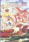 Christophe Colomb ; amiral de la mer océane