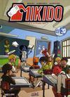 Mikido t.1 ; le premier jour