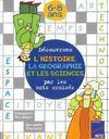 Découvrons l'histoire, la géographie et les sciences par les mots croisés ; 6-8 ans