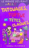 Livres - Monde delirant d'ally t. 8 : tatouages, tortues et tetes