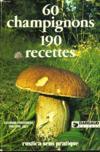Soixante champignons, cent quatre-vingt-dix recettes