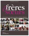 Frères et soeurs ; ce que je voudrais te dire... conversations provoquées par Ariane et Béatrice Massenet