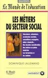 Les métiers du secteur social. éducateurs, animateurs, assistantes sociales...