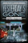 Yesterday's gone saison 1 t.2 ; épisodes 3 et 4 ; aux frontières du possible  - Sean Platt - David Wright