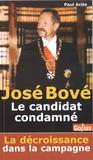 José bové ; le candidat condamné